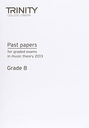 Theory Past Papers 2013 Grade 8 (Theory Exam Material): Trinity College Lond