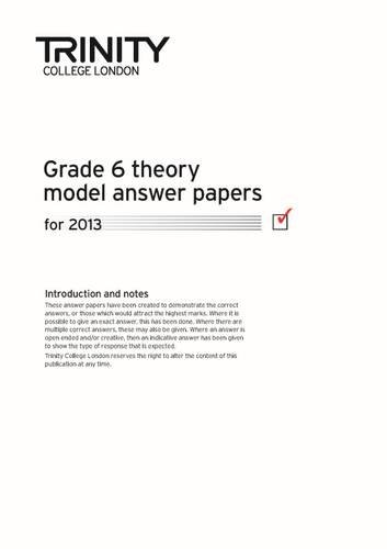 Theory Model Answer Paper Grade 6 2013: Trinity College London