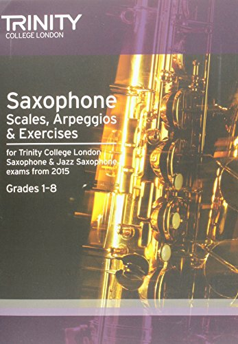 9780857363831: Saxophone & Jazz Saxophone Scales & Arpeggios from 2015: Grades 1 - 8