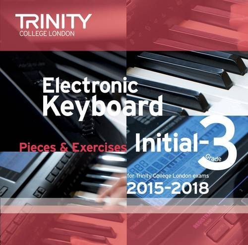 9780857363947: Electronic Keyboard 2015-2018: Grade 3 (Trinity Electronic Keyboard Examination Pieces & Technical Work)