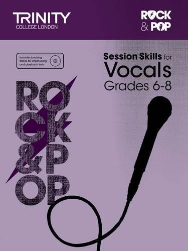 9780857364111: Session Skills for Vocals Grades 6-8 [Trinity College London Rock & Pop]