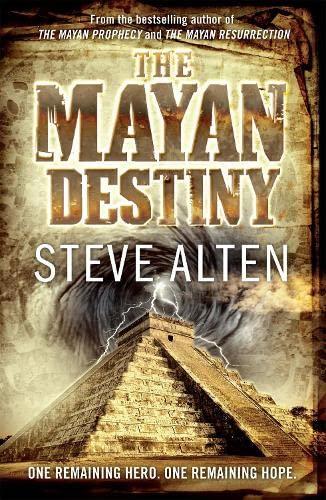 9780857381712: The Mayan Destiny: Book Three of The Mayan Trilogy (Mayan Trilogy 3)