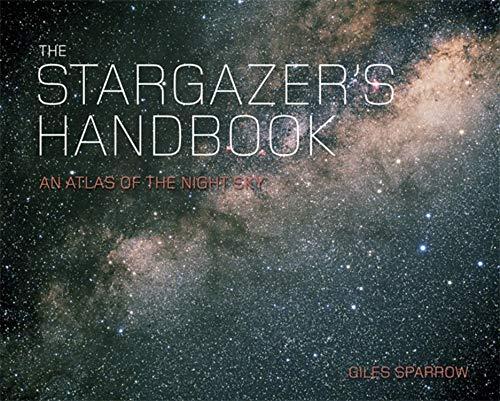 9780857382450: Stargazer's Handbook An Atlas of the Night Sky