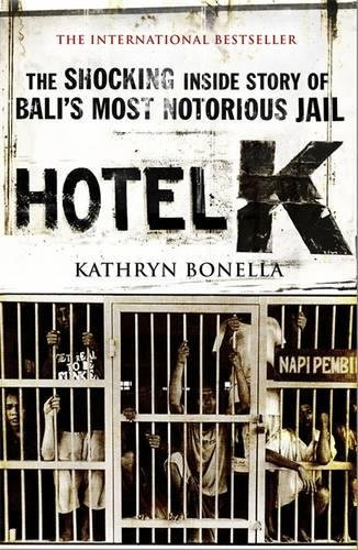 9780857382689: Hotel K: The Shocking Inside Story of Bali's Most Notorious Jail