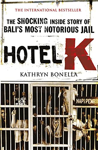 9780857382696: Hotel K: The Shocking Inside Story of Bali's Most Notorious Jail