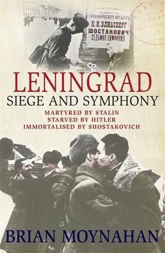 9780857383006: Leningrad: Siege and Symphony