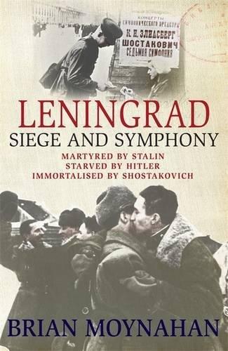 9780857383013: Leningrad: Siege and Symphony
