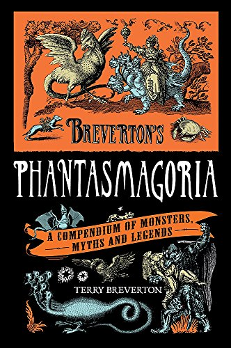9780857383372: Breverton's Phantasmagoria: A Compendium of Monsters, Myths and Legends