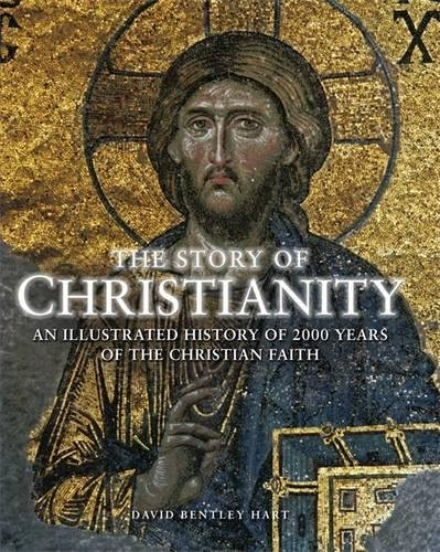 9780857383426: The Story of Christianity: An Illustrated History of 2000 Years of the Christian Faith