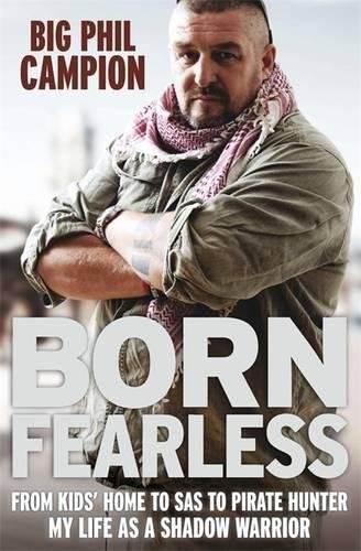 9780857383778: Born Fearless: From Kids' Home to SAS to Pirate Hunter - My Life as a Shadow Warrior