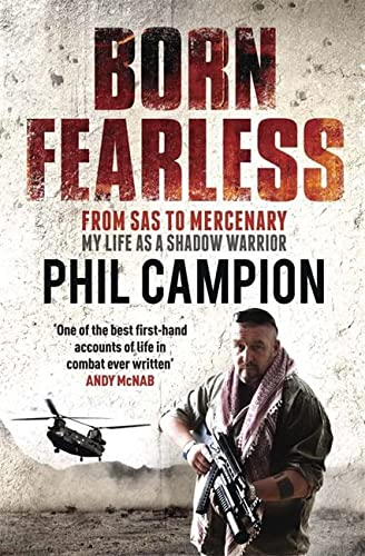 9780857383785: Born Fearless: From Kids' Home to SAS to Pirate Hunter - My Life as a Shadow Warrior