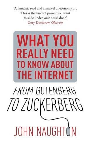 9780857384256: From Gutenberg to Zuckerberg: What You Really Need to Know About the Internet
