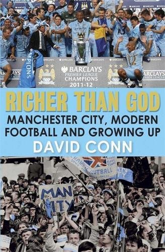 9780857384874: Richer Than God: Manchester City, Modern Football and Growing Up