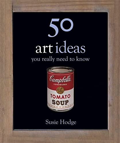 9780857385024: 50 Art Ideas You Really Need to Know (50 Ideas You Really Need to Know Series)