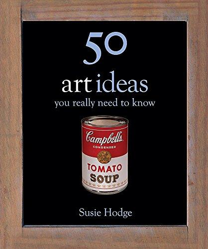 9780857385024: 50 Art Ideas You Really Need to Know (50 Ideas You Really Need to Know)