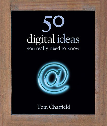 9780857385468: 50 Digital Ideas You Really Need to Know (50 Ideas You Really Need to Know)