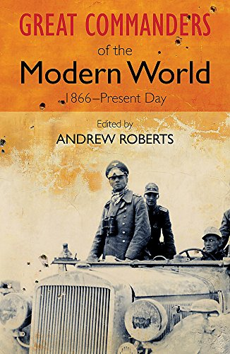 9780857385918: The Great Commanders of the Modern World 1866-1975