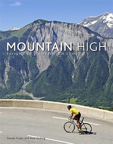 9780857386243: Mountain High: Europe's 50 Greatest Cycle Climbs