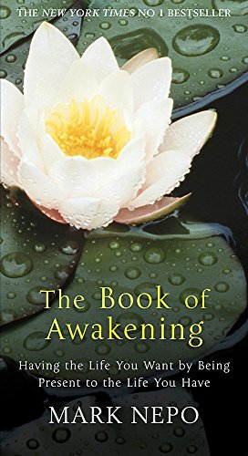 9780857386915: The Book of Awakening: Having the Life You Want by Being Present in the Life You Have