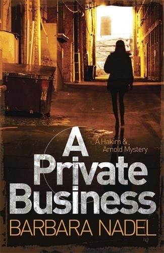 A Private Business: A Hakim and Arnold Mystery: Barbara Nadel