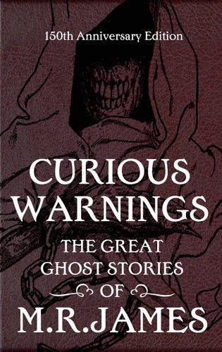 9780857388056: Curious Warnings: The Great Ghost Stories of M.R