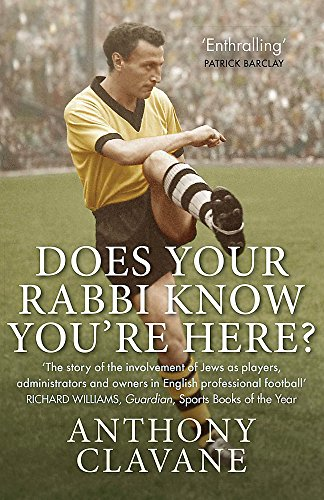 9780857388148: Does Your Rabbi Know You're Here?: The Story of English Football's Forgotten Tribe