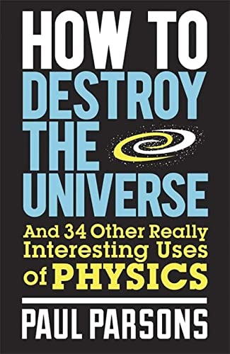 9780857388377: How to Destroy the Universe