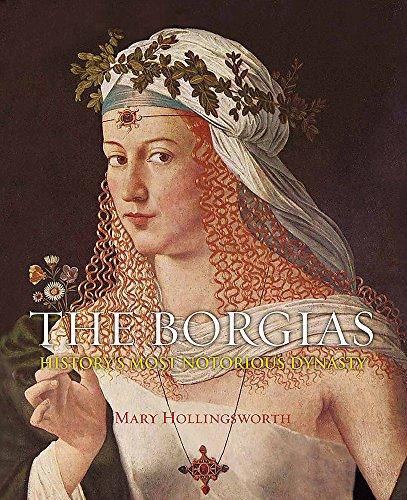 9780857389169: The Borgias: History's Most Notorious Dynasty