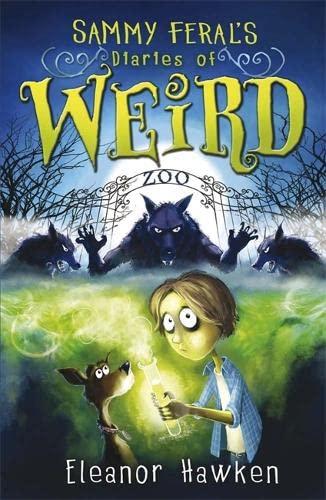 9780857389220: Sammy Feral's Diaries of Weird. by Eleanor Hawken