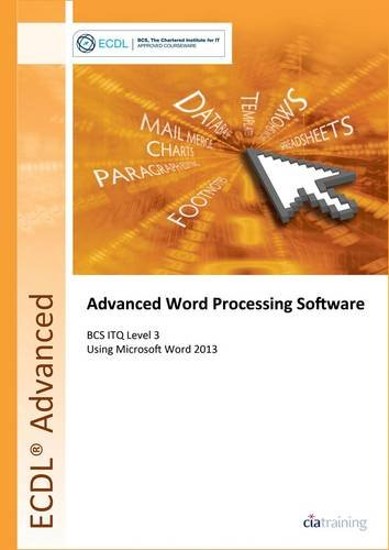 9780857410429: ECDL Advanced Word Processing Software Using Word 2013 (BCS ITQ Level 3)