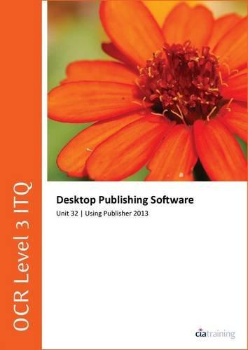 9780857410757: OCR Level 3 ITQ - Unit 32 - Desktop Publishing Software Using Microsoft Publisher 2013