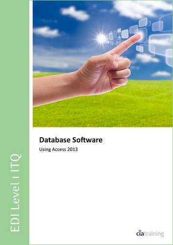 9780857410986: EDI Level 1 ITQ - Database Software Using Microsoft Access 2013