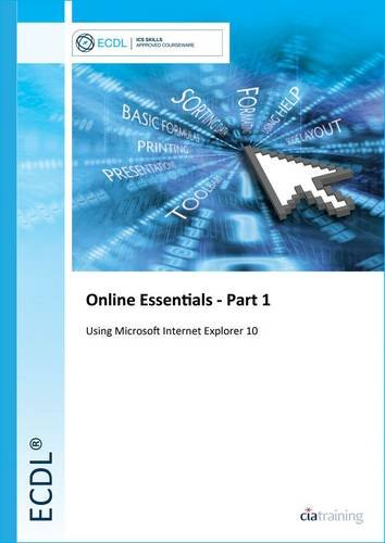9780857411556: ECDL Online Essentials Part 1 Using Internet Explorer 10
