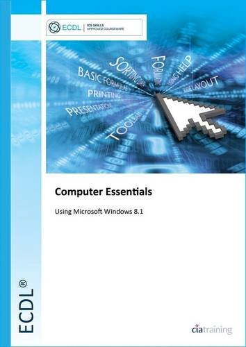 9780857411617: ECDL Computer Essentials Using Windows 8.1