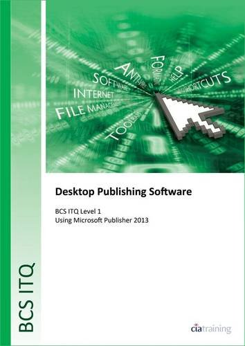 9780857411839: BCS Level 1 ITQ - Desktop Publishing Software Using Microsoft Publisher 2013