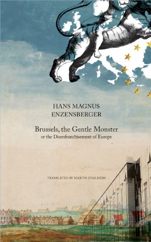 9780857420237: Brussels, the Gentle Monster: Or the Disenfranchisement of Europe