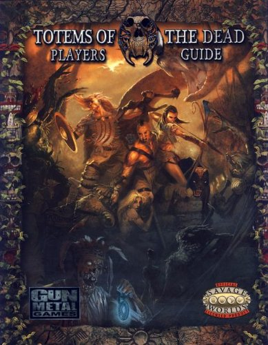 9780857441225: Totems of the Dead Players Guide *OP (Savage Worlds)