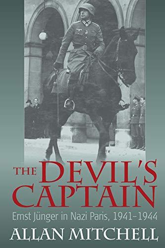 9780857451149: The Devil's Captain: Ernst Jünger in Nazi Paris, 1941-1944