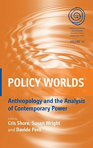 9780857451163: Policy Worlds: Anthropology and Analysis of Contemporary Power