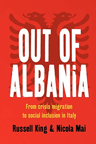 9780857451644: Out of Albania: From Crisis Migration to Social Inclusion in Italy