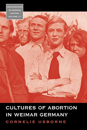 9780857451668: Cultures of Abortion in Weimar Germany (Monographs in German History)