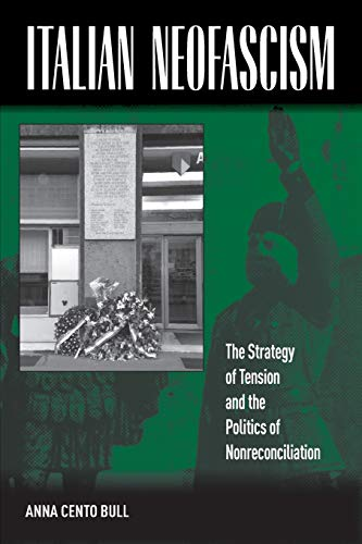 9780857451743: Italian Neofascism: The Strategy of Tension and the Politics of Nonreconciliation