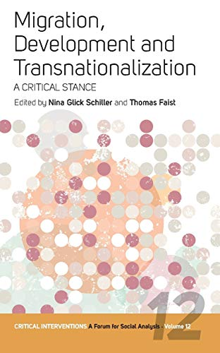 9780857451781: Migration, Development, and Transnationalization: A Critical Stance (Critical Interventions: A Forum for Social Analysis)
