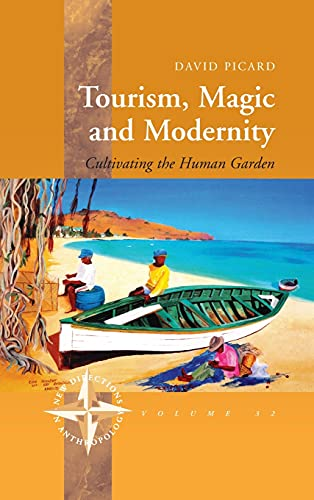 9780857452016: Tourism, Magic and Modernity: Cultivating the Human Garden (New Directions in Anthropology)
