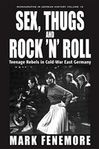 9780857452290: Sex, Thugs and Rock 'n' Roll: Teenage Rebels in Cold-War East Germany