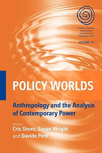 9780857452412: Policy Worlds: Anthropology and Analysis of Contemporary Power