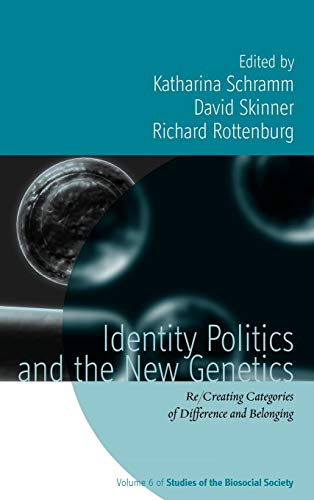 9780857452535: Identity Politics and the New Genetics: Re/Creating Categories of Difference and Belonging (Studies of the Biosocial Society)