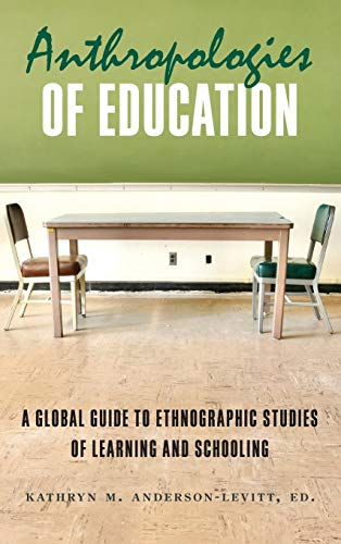 9780857452733: Anthropologies of Education: A Global Guide to Ethnographic Studies of Learning and Schooling