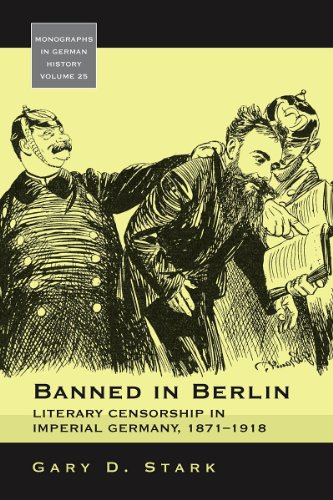9780857453112: Banned in Berlin: Literary Censorship in Imperial Germany, 1871-1918 (Monographs in German History)