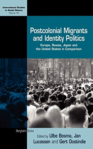 9780857453273: Postcolonial Migrants and Identity Politics: Europe, Russia, Japan and the United States in Comparison (International Studies in Social History)